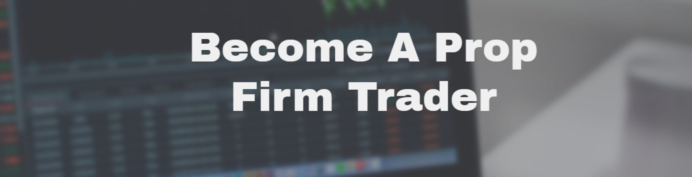 Become A Prop Firm Trader | Forex Forge
